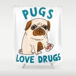 Pugs Love Drugs Shower Curtain