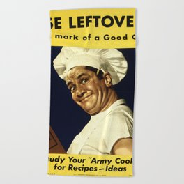 USE LEFTOVERS - MARK of a GOOD COOK - STUDY YOUR 'ARMY COOK' for RECIPES, IDEAS Beach Towel