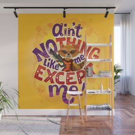 No thing like me except me Wall Mural