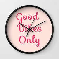 good vibes only Wall Clocks featuring Good Vibes Only by Lola