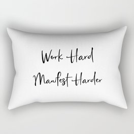 Work Hard Manifest Harder Work For It Every Day Rectangular Pillow