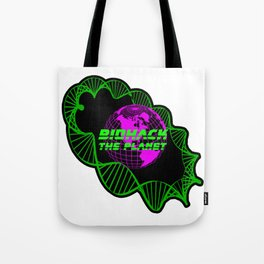 Biohack The Planet Tote Bag