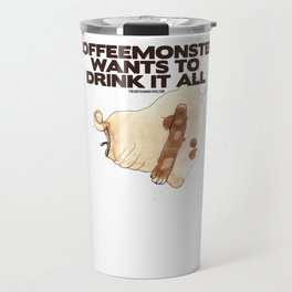 "thecoffeemonsters 565 ""Coffeemonster wants to drink it all!"" Travel Mug"