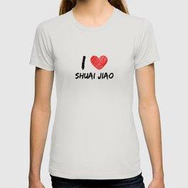 I Love Shuai Jiao T-shirt