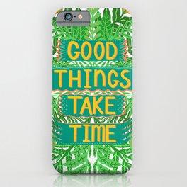 Good Things Take Time Light Version iPhone Case