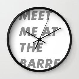 Meet Me At The Barre Wall Clock
