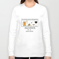 alcohol Long Sleeve T-shirts featuring Alcohol is a solution by The Jakal
