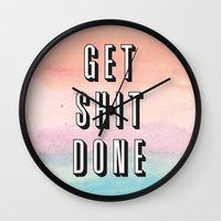 get shit done Wall Clocks featuring Get Shit Done by Crafty Lemon