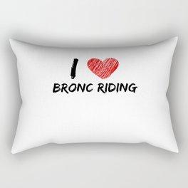 I Love Bronc Riding Rectangular Pillow