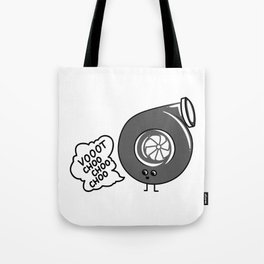 What does the turbo say? Tote Bag