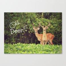 Ohh Deer! Canvas Print