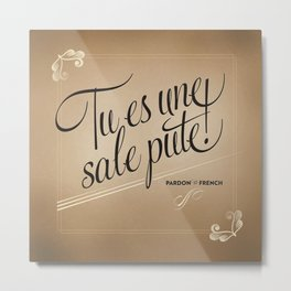 Pardon My French, Card 3 Metal Print
