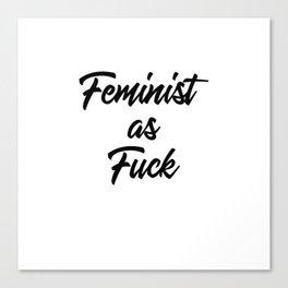 Feminist as Fuck Canvas Print