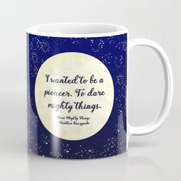To Dare Mighty Things Coffee Mug