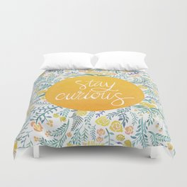 Stay Curious Duvet Cover