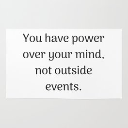 Empowering Quotes - You have power over your mind not outside events Rug