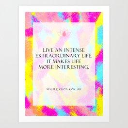 Intense extraordinary life Art Print