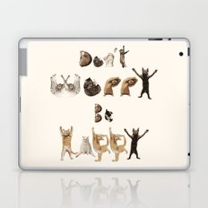 Cat Font - Don't Worry Be Happy Laptop & iPad Skin