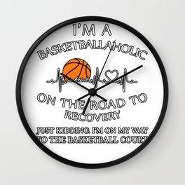Im a basketballaholic Wall Clock