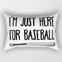 I'm Just Here For Baseball Rectangular Pillow