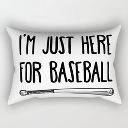 I'm Just Here For Baseball Rectangular Pillow