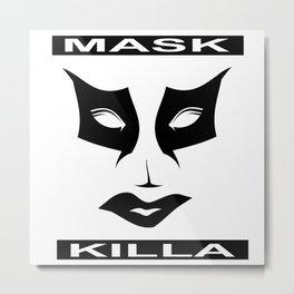 MASK KILLA  Metal Print