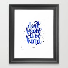 Don't forget to be Kind Framed Art Print