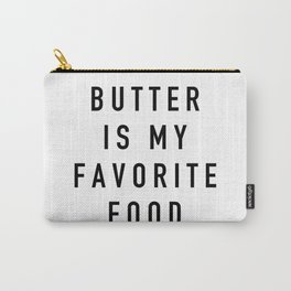Butter Is My Favorite Food - Parks and Rec Carry-All Pouch