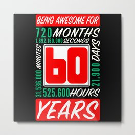 60th Birthday 60 Years Months Days Being Awesome Metal Print