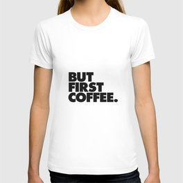 But First Coffee black-white typographic poster design modern home decor canvas wall art T-shirt
