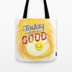 Today will be a good day Tote Bag