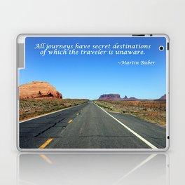 All Journeys Have Secret Destinations - Martin Buber travel quote Laptop & iPad Skin