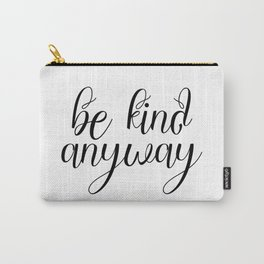 Be Kind Anyway, Inspirational Print, Motivational Quote, Wall Art Printable, Scandinavian Poster Carry-All Pouch