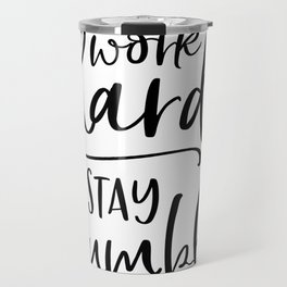 Work Hard Stay Humble,Play Hard,Motivational Poster,Be Kind,Home Office Desk,Printable Wall Art,Typo Travel Mug