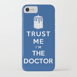 Trust Me I`m The Doctor iPhone Case