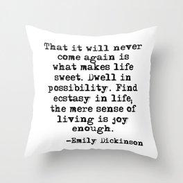What makes life sweet - Emily Dickinson Throw Pillow