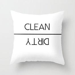 Clean vs Dirty Throw Pillow