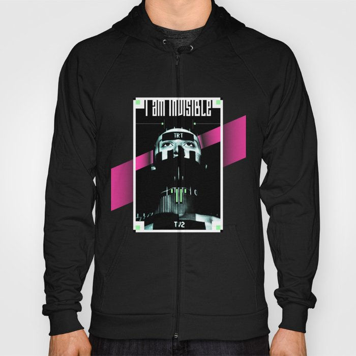 I AM INVISIBLE Hoody