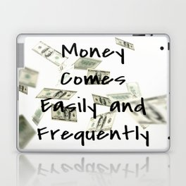 Money Comes Easily & Frequently (law of attraction affirmation) Laptop & iPad Skin