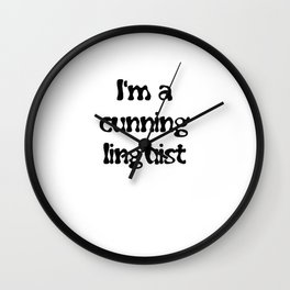 I'm A Cunning Linguist Wall Clock