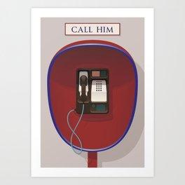 Call Him Art Print