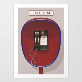 Call Him Art Print