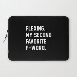 Flexing. My Second Favorite F-Word. Laptop Sleeve