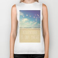 adventure is out there Biker Tanks featuring adventure is out there by Sylvia Cook Photography