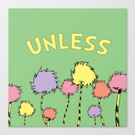 Unless Canvas Print