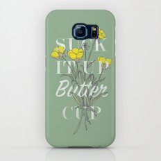 Suck it Up Buttercup Galaxy S7 Slim Case