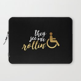 They See Me Rollin' Laptop Sleeve