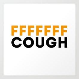 F-Cough [Sherlock] Art Print