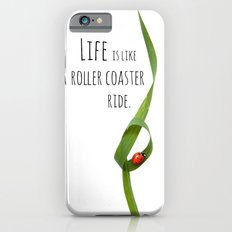 Life is like a roller coaster ride. iPhone 6s Slim Case