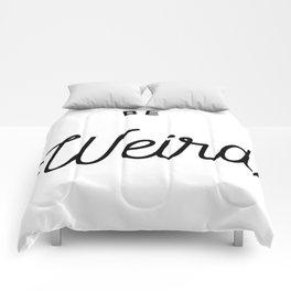 Be Weird in Black Comforters
